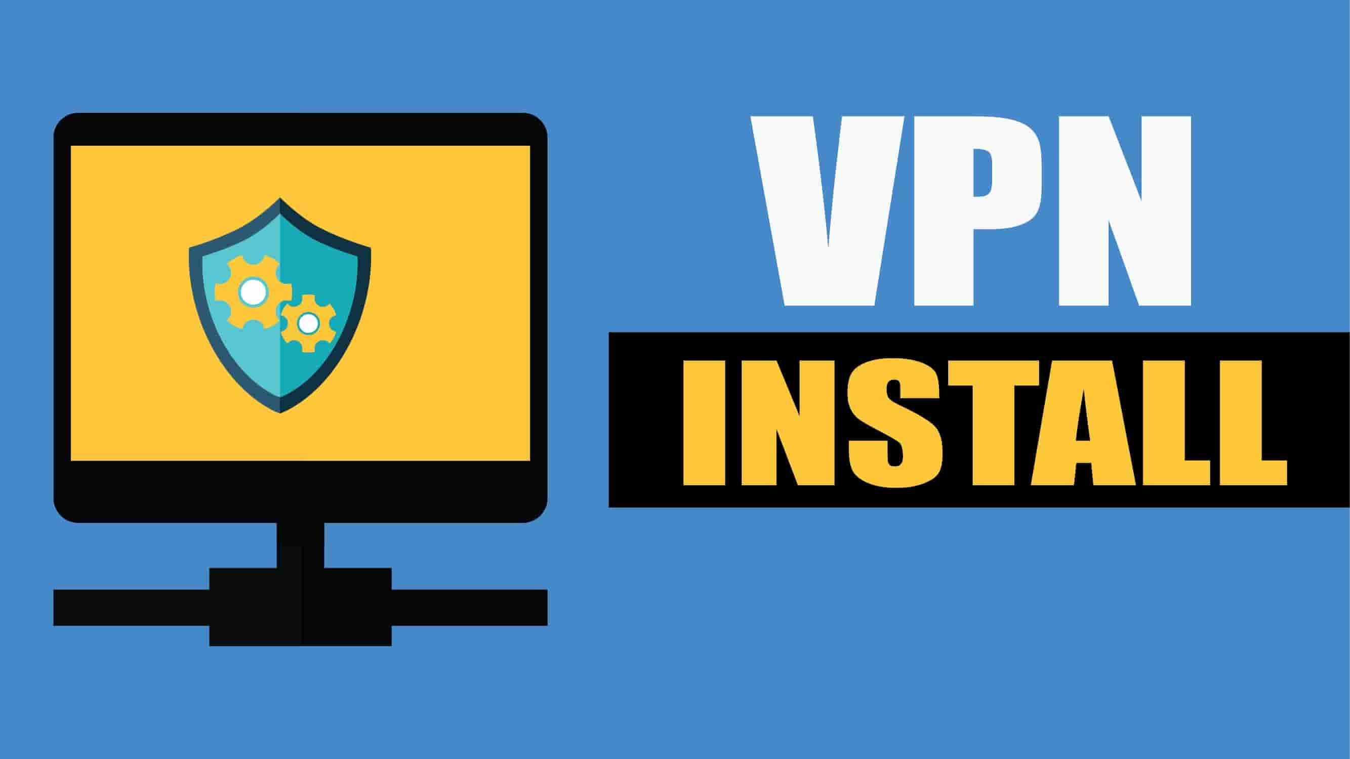 install VPN in computer